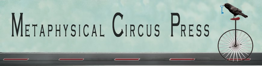 Metaphysical Circus Press/See the Elephant