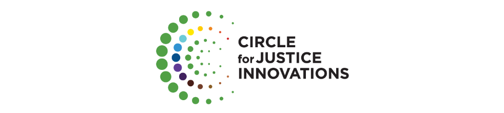 Circle for Justice Innovations (CJI Fund)