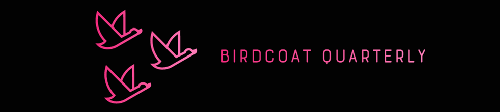 Birdcoat Quarterly