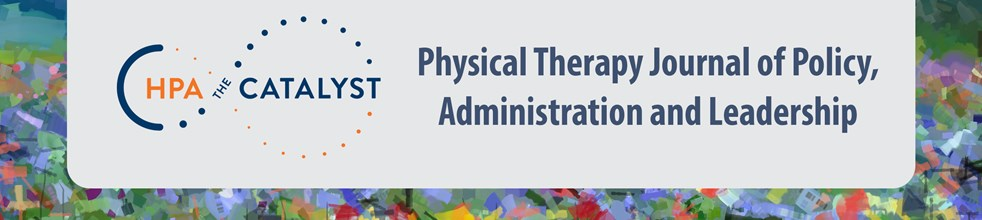 Physical Therapy Journal of Policy, Administration and Leadership