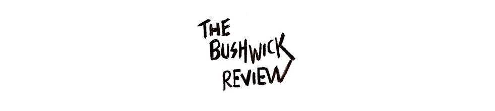 The Bushwick Review