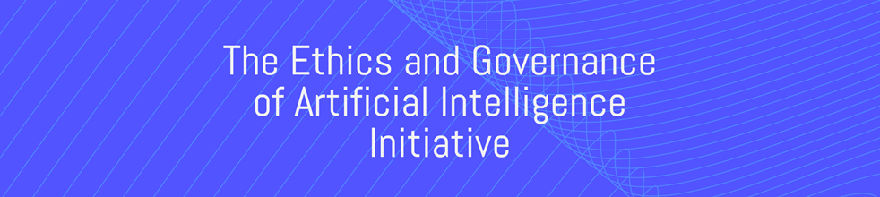 Ethics and Governance of AI Initiative