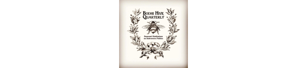 Bodhi Hive Quarterly