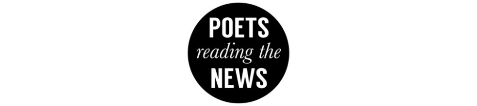 Poets Reading the News