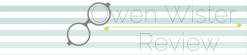 Owen Wister Review