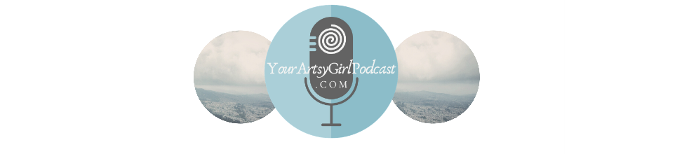 YourArtsyGirlPodcast.com