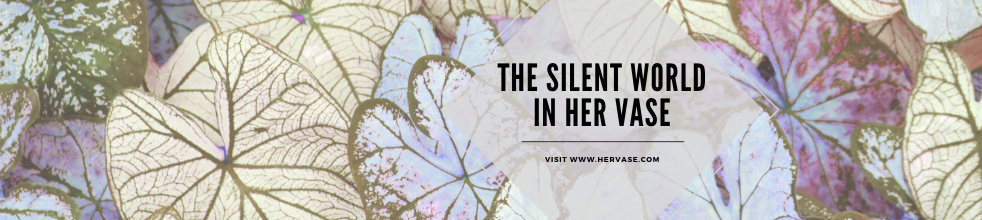 The Silent World in Her Vase