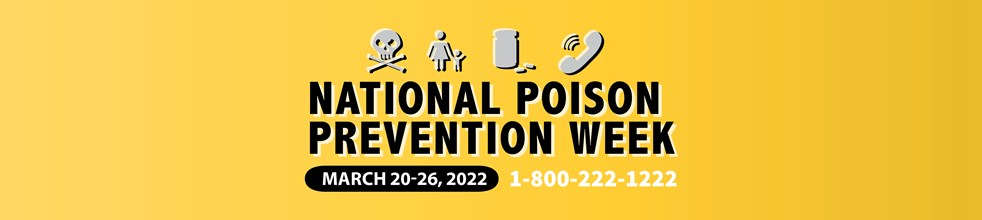 National Poison Prevention Week 2021