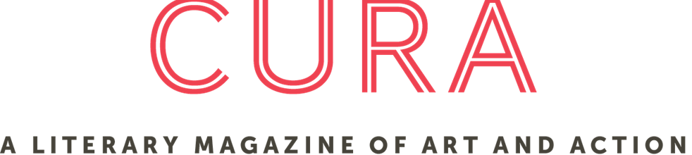 CURA: A Literary Magazine of Art & Action