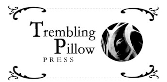 Trembling Pillow Press