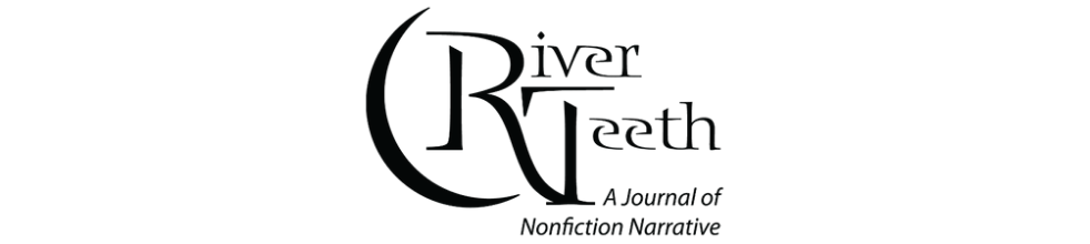 River Teeth: A Journal of Nonfiction Narrative
