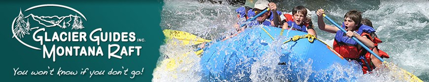 Glacier Guides and Montana Raft Company