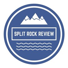 SPLIT ROCK REVIEW