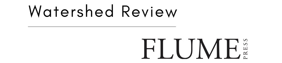 Watershed Review | Flume Press