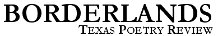 Borderlands: Texas Poetry Review