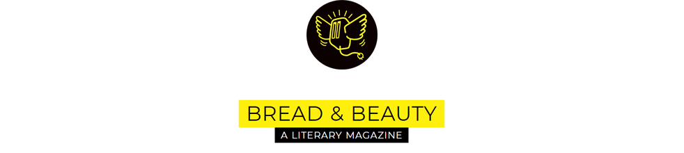 Bread & Beauty Literary Magazine